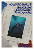 img - for Howard Hall's Guide to Successful Underwater Photography book / textbook / text book