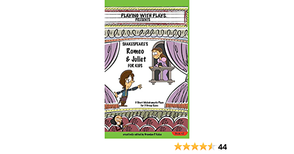 Shakespeares Romeo & Juliet for Kids: 3 Short Melodramatic ...