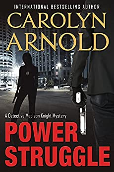 Power Struggle (Detective Madison Knight series Book 8) by [Arnold, Carolyn]