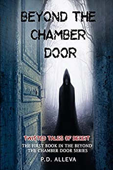 Twisted Tales of Deceit: The First Book in the Beyond the Chamber Door Series by [Alleva, P.D.]