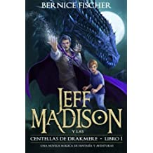 Jeff Madison y las Centellas de Drakmere: (Hispanoamericana) (Libro 1) (Spanish Edition)
