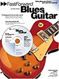 Fast Forward - Blues Guitar: Riffs, Chords & Tricks You Can Learn Today! (Fast Forward (Music Sales))