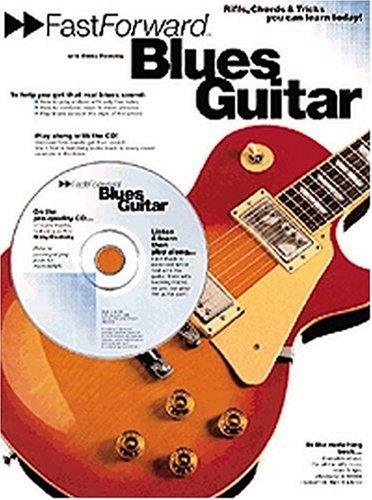 Fast Forward - Blues Guitar: Riffs, Chords & Tricks You Can Learn Today! (Fast Forward (Music Sales))