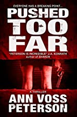 Pushed Too Far: A Thriller (Val Ryker series Book 1)