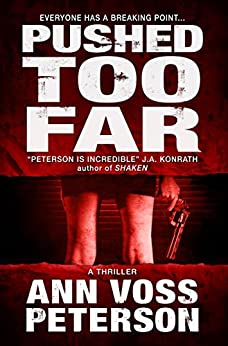 Pushed Too Far: A Thriller (Val Ryker series Book 1) by [Peterson, Ann Voss]