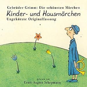 Kinder- und Hausmärchen (Gesamtausgabe) Hörbuch