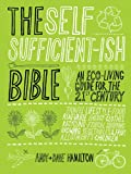 The Self-Sufficient-Ish Bible, Andy Hamilton and Dave Hamilton, 034095101X