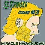 Stinger: Issue 3 | Miracle Nwachukwu