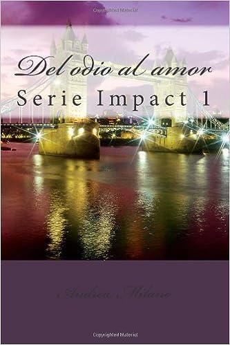 Del odio al amor: 1: Amazon.es: Milano, Andrea, Milano, Andrea: Libros