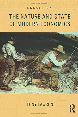 Essays on: The Nature and State of Modern Economics (Economics as Social Theory)