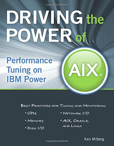 Performance Tuning on IBM Power Driving the Power of AIX
