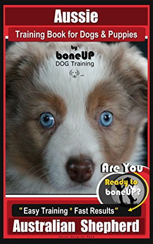 Aussie Training Book for Dogs and Puppies by Bone Up Dog