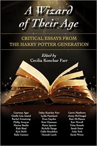 Amazoncom A Wizard Of Their Age Critical Essays From The Harry  Amazoncom A Wizard Of Their Age Critical Essays From The Harry Potter  Generation  Cecilia Konchar Farr Books