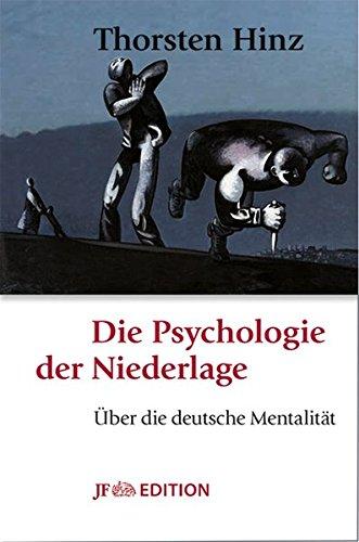 Die Psychologie der Niederlage: Über die deutsche Mentalität (JF Edition)