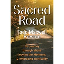 Sacred Road: my journey through abuse, leaving the Mormons & embracing spirituality