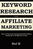 Keyword Research for Affiliate Marketing: How to find cash sucking profitable affiliate keywords in 30 minutes or less