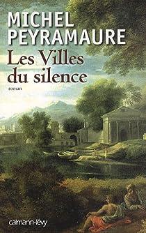 Les villes du silence par Peyramaure