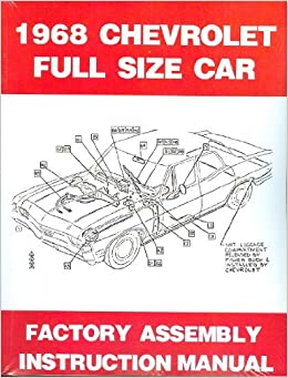 complete 1968 chevrolet full-size passenger car factory assembly  instruction manual - including - bel air, biscayne, caprice, impala, super  sport,