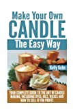 Make Your Own Candle the Easy Way, Kelly Kohn, 1495414566
