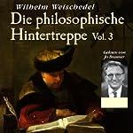 Die philosophische Hintertreppe - Vol. 3 | Wilhelm Weischedel