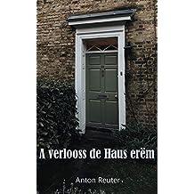 A verlooss de Haus erëm (Luxembourgish Edition)