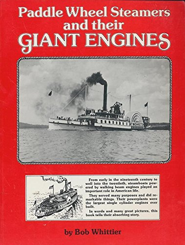 Paddle Wheel Steamers and their Giant Engines