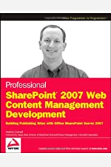 Professional SharePoint 2007 Web Content Management Development: Building Publishing Sites with Office SharePoint Server 2007 (Wrox Programmer to Programmer) Paperback