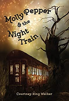 Molly Pepper and the Night Train by [Walker, Courtney King]