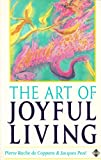 The Art of Joyful Living, Pierre R. De Coppens and Jacques Peze, 1852302720