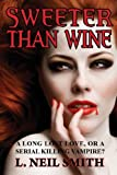 Sweeter Than Wine, L. Neil Smith, 1604504838
