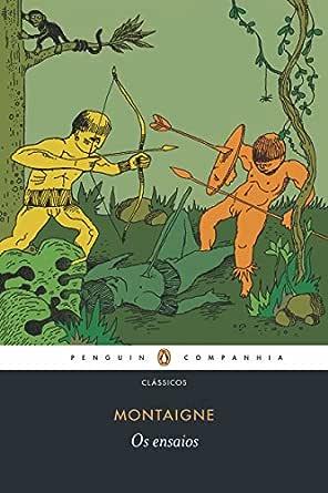 Amazon.com.br eBooks Kindle: Os ensaios: Uma seleção, de Montaigne, Michel,  d'Aguiar, Rosa Freire