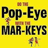 Do The Pop-Eye With The Mar-Keys by The Mar-Keys