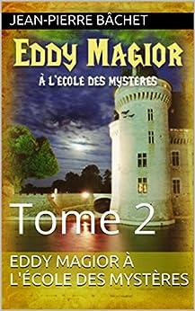 Eddy Magior À l'école des mystères: Tome 2 (French Edition)