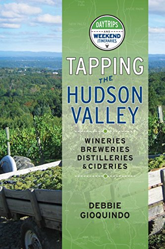 Tapping the Hudson Valley: Day Trips & Weekend Itineraries by [Gioquindo, Debbie]