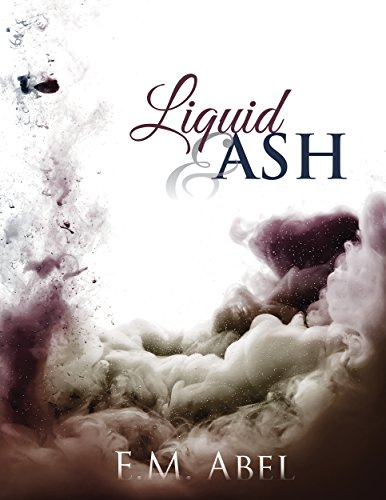 Liquid & Ash by [Abel, E.M.]
