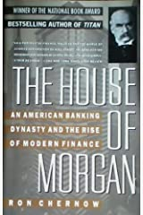 House of Morgan by RON CHERNOW (1990-05-03) Hardcover