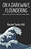 img - for On A Dark Wave, Floundering: poetry, prose and fiction on life with mental illness book / textbook / text book