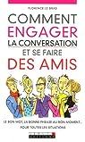 Comment engager la conversation et se faire des amis par Le Bras