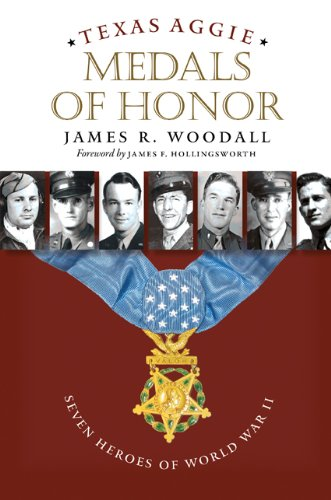 Texas Aggie Medals of Honor: Seven Heroes of World War II (Williams-Ford Texas A&M University Military History Series)