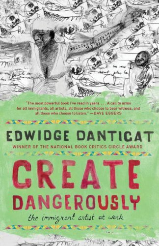 Create Dangerously: The Immigrant Artist at Work (Vintage Contemporaries)