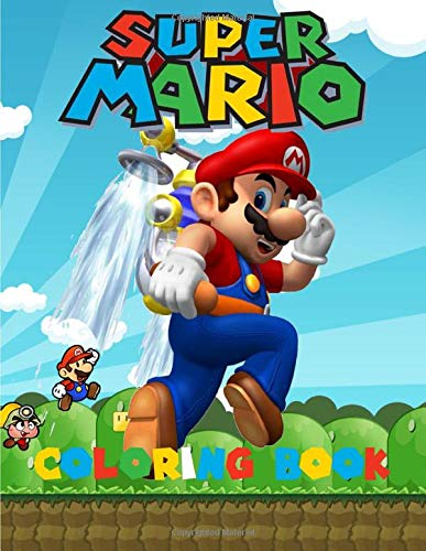 Super Mario Coloring Book: Amazing Coloring Book for Kids and Any Fan of Super Mario Characters. (Easter coloring books for kids age 4)
