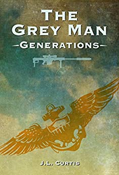 The Grey Man- Generations by [Curtis, JL]