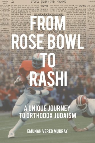 Bowl Connection - From Rose Bowl to Rashi: A Unique Journey To Orthodox Judaism