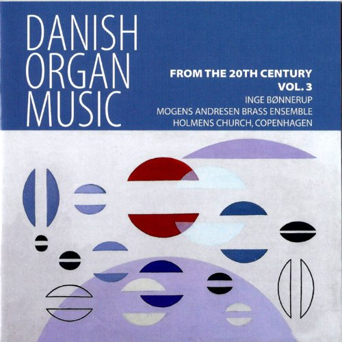 Inge Bønnerup - Danish Organ Music From The 20th Century Vol. 3