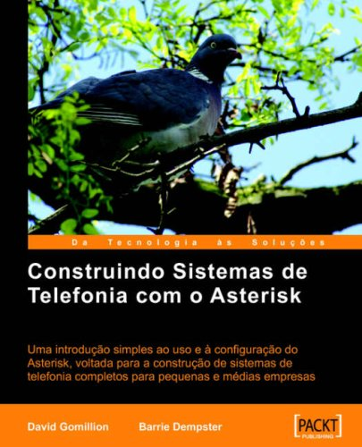 Construindo Sistemas de Telefonia Com O Asterisk (Spanish Edition) by Packt Publishing