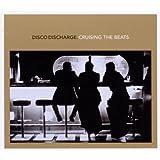 Disco Discharge: Cruising The Beats