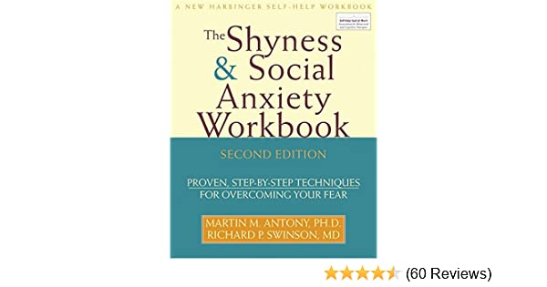 The Shyness & Social Anxiety Workbook: Proven, Step-by-Step Techniques for Overcoming your Fear