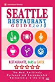 img - for Seattle Restaurant Guide 2018: Best Rated Restaurants in Seattle, Washington - 500 Restaurants, Bars and Caf s recommended for Visitors, 2018 book / textbook / text book