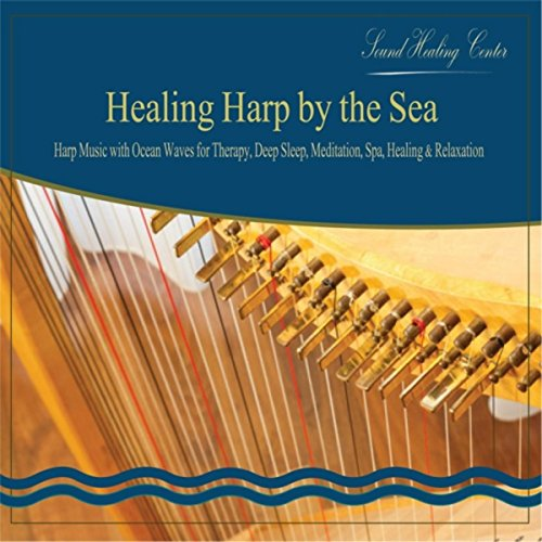 Healing Harp by the Sea: Harp Music with Ocean Waves for Therapy, Deep Sleep, Meditation, Spa, Healing & Relaxation
