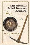 Lost Mines and Buried Treasures of Arizona, W. C. Jameson, 0826344135
